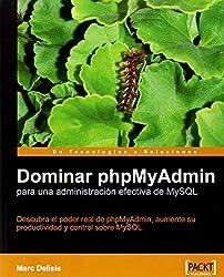 Dominar phpMyAdmin para una administracion efectiva de MySQL / Mastering phpMyAdmin for Effective MySQL Management