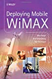 Deploying Mobile WiMAX, Max Riegel and Aik Chindapol, 0470694769