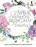 There are flowers everywhere in this book, so if you are the spring lover type then this book would make an excellent addition to your collection. Coloring allows you to see the world in a better light. When you color, your artwork becomes a ...