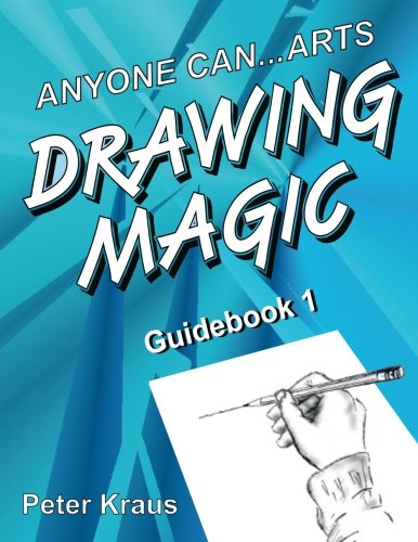 Anyone Can Arts...DRAWING MAGIC Guidebook 1