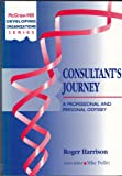 Consultant's Journey : A Professional and Personal Odyssey, Harrison, Roger, 0077090896