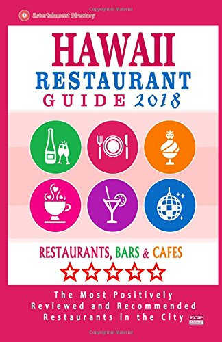 Hawaii Restaurant Guide 2018: Best Rated Restaurants in Hawaii - Restaurants, Bars and Cafes Recommended for Visitors, Guide 2018