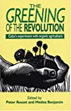 Greening of the Revolution: Cuba's Experiment with Organic Agriculture