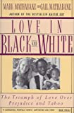 Love in Black and White: The Triumph of Love over Prejudice and Taboo