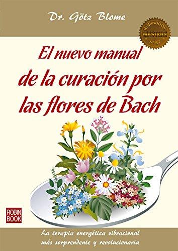 Read Online El nuevo manual de la curación por las flores de Bach: La terapia energética vibracional más sorprendente y revolucionaria (Masters/Salud) (Spanish Edition) pdf epub