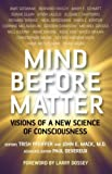 img - for Mind Before Matter: Vision of a New Science of Consciousness book / textbook / text book