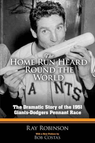 The Home Run Heard 'Round the World: The Dramatic Story of the 1951 Giants-Dodgers Pennant Race (Dover Baseball) (Race Baseball Pennant)
