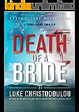 Death Of A Bride: A stand-alone thriller (Greek Island Mysteries Book 3)
