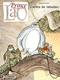 Prince Lao, Tome 2 : L'arbre de Jabadao par Philippe Gauckler