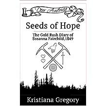 Seeds of Hope: The Gold Rush Diary of Susanna Fairchild, California 1849
