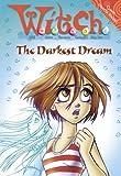 The Darkest Dream (W.i.t.c.h. Novels, Book 17) by Neal Zimmerman (2006-06-05)