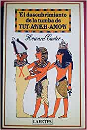 El descubrimiento de la tumba de Tut-Ankh-Amón: Amazon.es: Howard Carter, Arqueologia: Libros