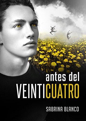 Antes del veinticuatro (Spanish Edition) by [Blanco , Sabrina ]