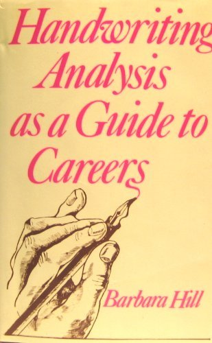 Handwriting Analysis as a Guide to Careers by Barbara Hill (1982-08-02) by Publisher Not Specified
