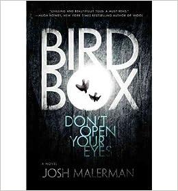 Josh Malerman Bird Box Don T Open Your Eyes Hardback Common By