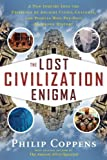 """The Lost Civilization Enigma A New Inquiry Into the Existence of Ancient Cities, Cultures, and Peoples Who Pre-Date Recorded History"" av Philip Coppens"