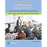 Foundations of American Education: Becoming Effective Teachers in Challenging Times, Enhanced Pearson eText with Loose-Leaf Version-- Access Card ... New in Foundations / Intro to Teaching)