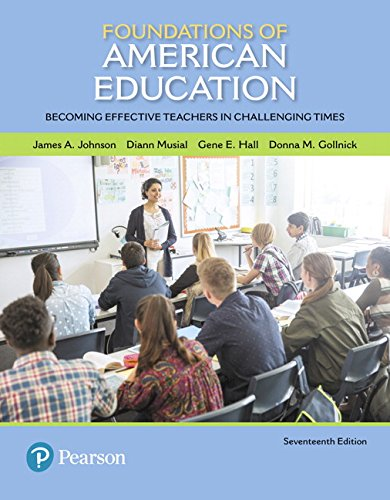 134479416 - Foundations of American Education: Becoming Effective Teachers in Challenging Times, Enhanced Pearson eText with Loose-Leaf Version-- Access Card ... New in Foundations / Intro to Teaching)