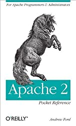 Apache 2 Pocket Reference: For Apache Programmers & Administrators: For Apache Programmers and Administrators (Pocket Reference (O'Reilly)) by Andrew Ford (2008) Paperback