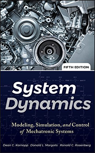System Dynamics: Modeling, Simulation, and Control of Mechatronic Systems (Engineering System Dynamics)