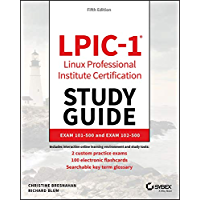 LPIC-1 Linux Professional Institute Certification Study Guide: Exam 101-500 and Exam 102-500 (English Edition)