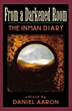 From a Darkened Room : The Inman Diary, Inman, Arthur C., 067445443X