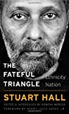 img - for The Fateful Triangle: Race, Ethnicity, Nation (The W. E. B. Du Bois Lectures) book / textbook / text book