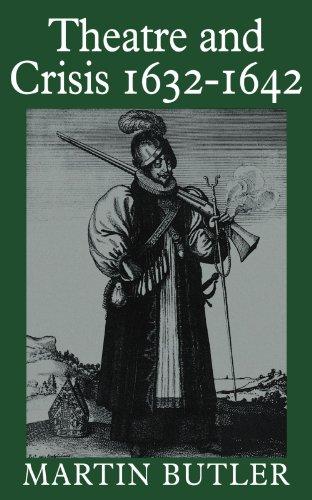 Theatre and Crisis 1632-1642 (Cambridge Paperback Library)