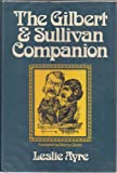 The Gilbert and Sullivan Companion, Leslie Ayre, 0396066348