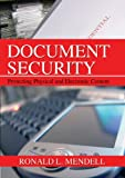 Document Security : Protecting Physical and Electronic Content, Mendell, Ronald L., 0398077673