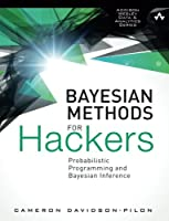 Bayesian Methods for Hackers: Probabilistic Programming and Bayesian Inference Front Cover