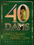 40 Days (Prayers and Devotions to Revive Your Experience With God Book 2)
