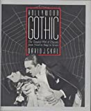 Hollywood Gothic : The Tangled Web of Dracula from Novel to Stage to Screen, Skal, David J., 0393029042