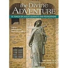 The Divine Adventure: St. Teresa of Avila's Journeys and Foundations