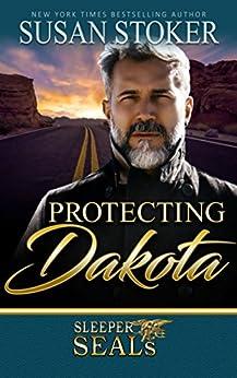 Protecting Dakota (Sleeper SEALs Book 1) by [Stoker, Susan, Sisters, Suspense]