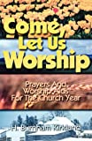 Come, Let Us Worship, H. Burnham Kirkland, 0788015508
