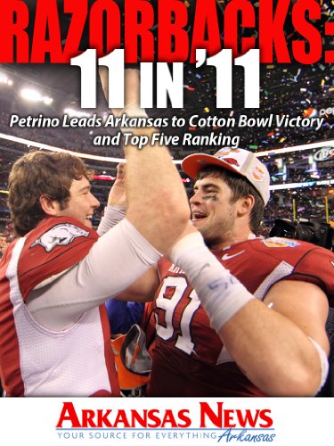 Razorbacks: 11 in '11, Petrino Leads Arkansas to Cotton Bowl Victory and Top Five Ranking