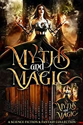 Myths and Magic: a Limited Edition Collection of Science Fiction and Fantasy