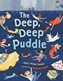 The Deep Deep Puddle, Mary Jessie Parker, 0803737653