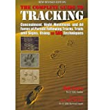 img - for Complete Guide to Tracking: Concealment, Night Movement, and All Forms of Pursuit Following Tracks, Trails and Signs, Using 22 SAS Techniques (Paperback) - Common book / textbook / text book