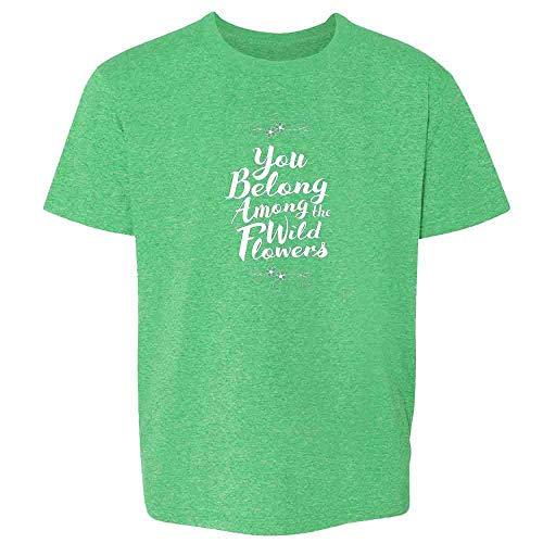 (You Belong Among The Wildflowers Retro Heather Irish Green 4T Toddler Kids T-Shirt)