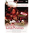 ONLY LOVE KNOWS