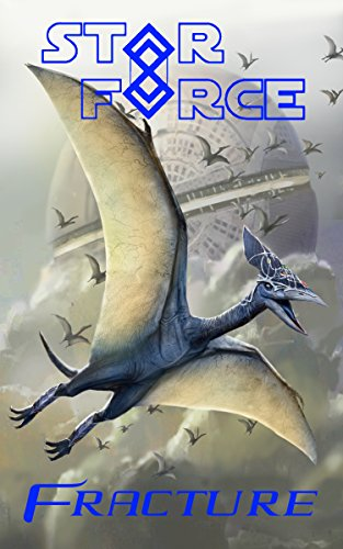 Star Force: Fracture (Star Force Universe Book 47)