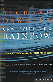 image for Unweaving the Rainbow: Science, Delusion and the Appetite for Wonder