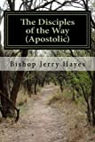"""The Disciples of the Way (Apostolic): An Introduction to the """"Disciples"""""""