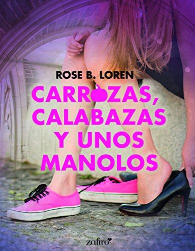Carrozas, calabazas y unos manolos (Spanish Edition)