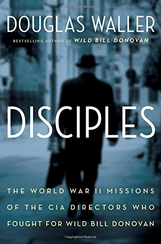 Disciples: The World War II Missions of the - Spy Among Friends