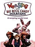 Wee Sing: In The Big Rock Candy Mountains