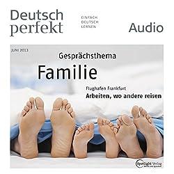 Deutsch perfekt Audio - Familie. 6/2013