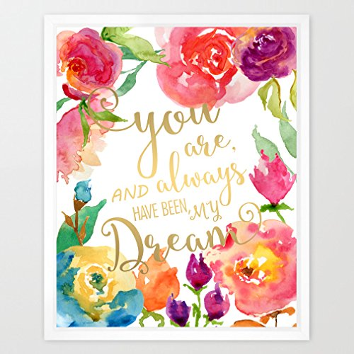 Eleville 8X10 You are and always have been my dream Real Gold Foil and Floral Watercolor Art Print(Unframed) Wall Art Home Decor Motivational Inspirational Poster Valentines Gift Quote Print WG021